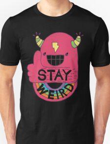 STAY WEIRD! Unisex T-Shirt