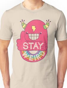 STAY WEIRD! Unisex T-Shirt