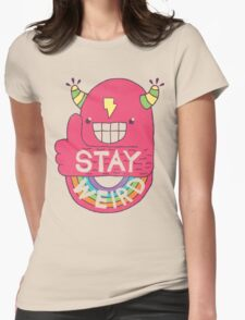 STAY WEIRD! Womens Fitted T-Shirt