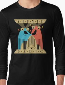 Yip-Yip Discover Radio! Long Sleeve T-Shirt