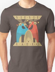 Yip-Yip Discover Radio! T-Shirt