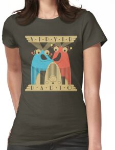 Yip-Yip Discover Radio! Womens Fitted T-Shirt