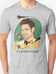 Wil Anderson - F*ck Off it's a Free Podcast (T-shirts, etc) Unisex T-Shirt