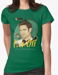 Wil Anderson - F*ck Off it's a Free Podcast (T-shirts, etc) Womens Fitted T-Shirt