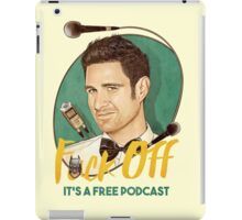 Wil Anderson - F*ck Off it's a Free Podcast (T-shirts, etc) iPad Case/Skin
