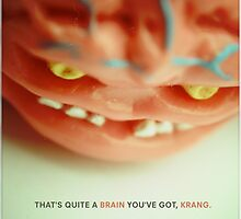 That's Quite A Brain You've Got, Krang.  by fixtape