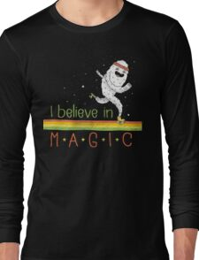 Magic Is Real! Long Sleeve T-Shirt