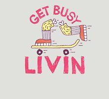 Get Busy Livin' Unisex T-Shirt