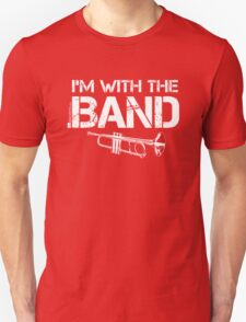 I'm With The Band - Trumpet (White Lettering) T-Shirt