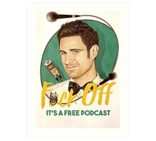 Wil Anderson - F*ck Off it's a Free Podcast (poster) Art Print