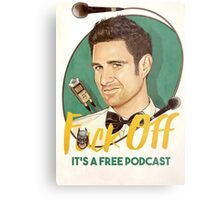 Wil Anderson - F*ck Off it's a Free Podcast (poster) Metal Print