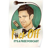 Wil Anderson - F*ck Off it's a Free Podcast (poster) Poster