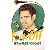 Wil Anderson - F*ck Off it's a Free Podcast (poster) Photographic Print