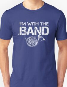 I'm With The Band - French Horn (White Lettering) T-Shirt