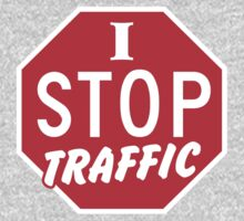 I STOP TRAFFIC stop sign One Piece - Long Sleeve
