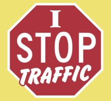 I STOP TRAFFIC stop sign Kids Tee