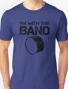 I'm With The Band - Bass Drum (Black Lettering) T-Shirt