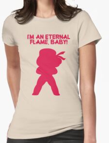 """Steven Universe - Ruby - """"I'm an Eternal Flame, Baby!"""" Womens Fitted T-Shirt"""