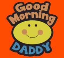 Good Morning DADDY Kids Tee