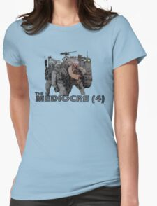 The Mediocre Four Womens Fitted T-Shirt