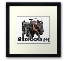 The Mediocre Four Framed Print
