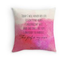 I will honor her life Throw Pillow