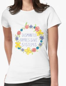 Dismantle Oppressive Systems- Variation 4 Womens Fitted T-Shirt
