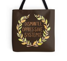 Dismantle Oppressive Systems- Variation 5 Tote Bag