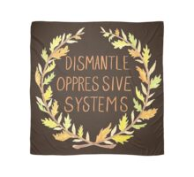 Dismantle Oppressive Systems- Variation 5 Scarf