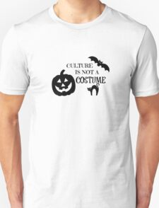 Culture Is Not A Costume T-Shirt