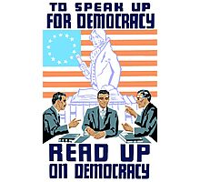 To speak up for democracy, read up on democracy Photographic Print