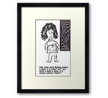 Just a little humor from a five year old....... Framed Print