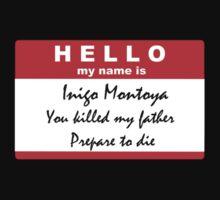 Hello, my name is Inigo Montoya Kids Tee