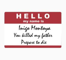Hello, my name is Inigo Montoya Kids Tee