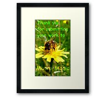 Thank you for submitting your work to Macro Magic! Framed Print