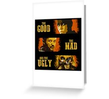 The Good, The Mad, and The Ugly Greeting Card