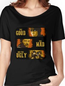 The Good, The Mad, and The Ugly Women's Relaxed Fit T-Shirt