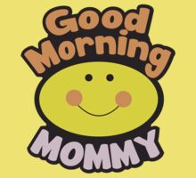Good Morning MOMMY One Piece - Short Sleeve