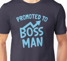 Promoted to BOSS MAN Unisex T-Shirt