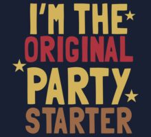 I'm the original PARTY STARTER One Piece - Short Sleeve