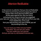 Attention Redbubble by Scott Hovind