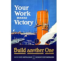 Your work means victory Vintage WWI Poster Photographic Print