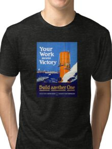 Your work means victory Vintage WWI Poster Tri-blend T-Shirt