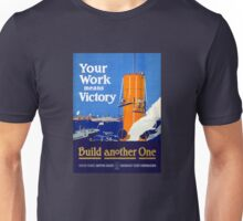 Your work means victory Vintage WWI Poster Unisex T-Shirt