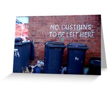 No dustbins to be left here Greeting Card