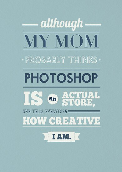 Typography: Mom and photoshop by rubsoho