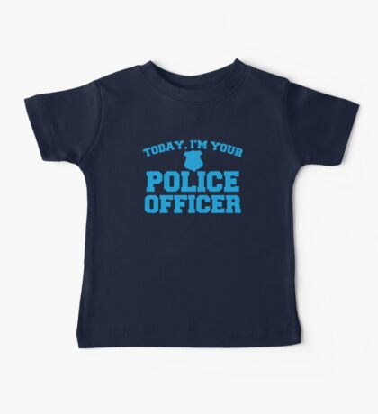 Today, I'm your police officer Baby Tee