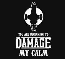 You Are Beginning To Damage My Calm T-Shirt
