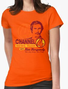 Channel 4 News Team with Ron Burgundy! Womens Fitted T-Shirt