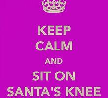 Keep Calm and Sit on Santa's Knee by Robert Steadman